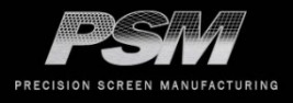 PSM Precision Screen Manufacturing